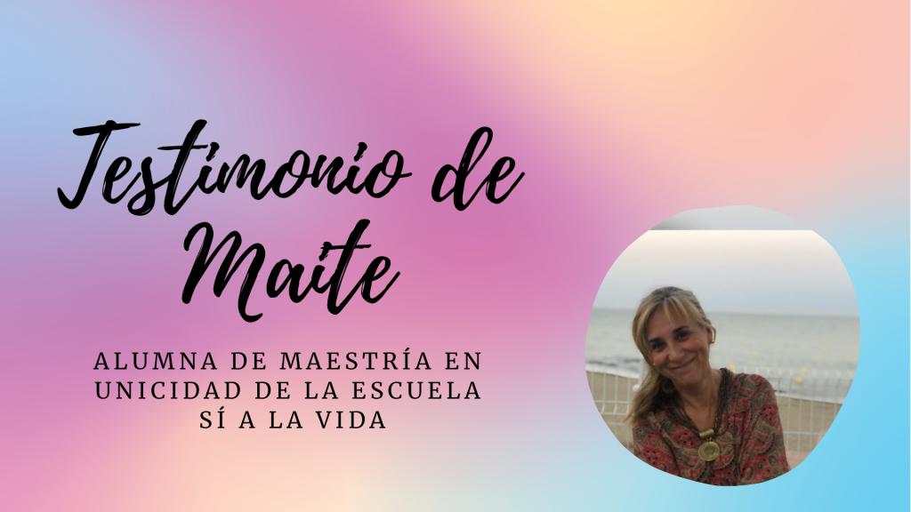 Imagen Testimonio de Maite Geijo, alumna de Maestría en Unicidad de la Escuela Sí a la Vida - Teresa Marmol