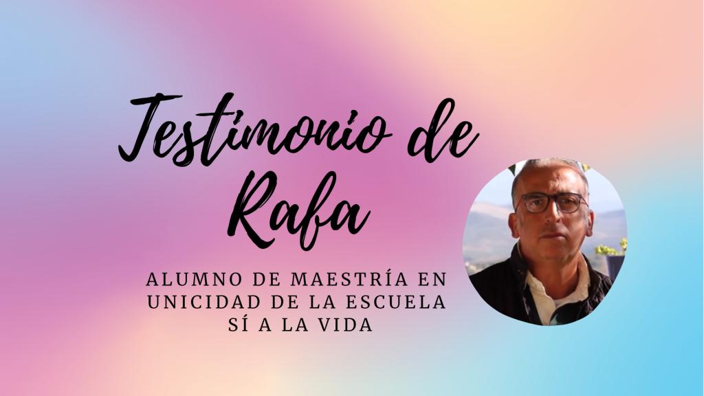 Imagen Testimonio de Rafa, alumno de Maestría en Unicidad de la Escuela Sí a la Vida - Teresa Marmol