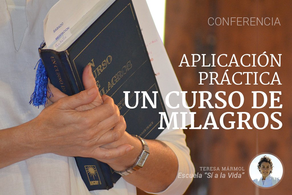 Imagen de Aplicación practica de UN CURSO DE MILAGROS | Teresa Marmol